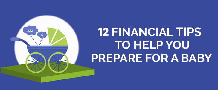 12 Financial Tips to Help You Prepare for a Baby